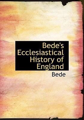 Bede's Ecclesiastical History of England 9780554301525