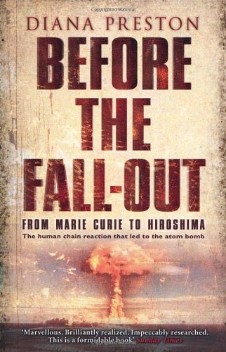 Before the Fall-Out: From Marie Curie to Hiroshima 9780552770866