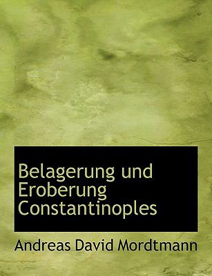 Belagerung Und Eroberung Constantinoples 9780554685748