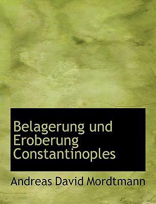 Belagerung Und Eroberung Constantinoples 9780554685748
