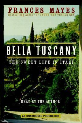 Bella Tuscany: The Sweet Life in Italy [With Booklet Containing Recipes] 9780553502350