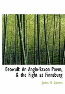 Beowulf: An Anglo-Saxon Poem, a the Fight at Finnsburg (Large Print Edition) 9780554841328