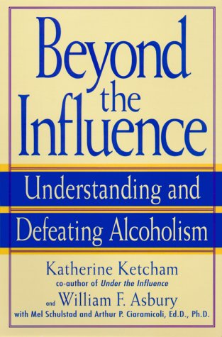 Beyond the Influence: Understanding and Defeating Alcoholism 9780553380149