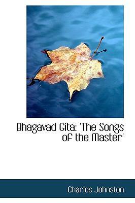 Bhagavad Gita: The Songs of the Master' 9780559810961