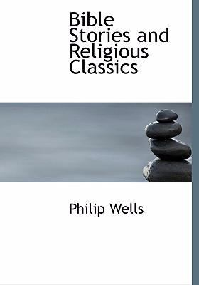 Bible Stories and Religious Classics 9780554232904