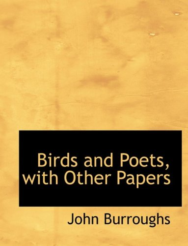 Birds and Poets, with Other Papers 9780554983684