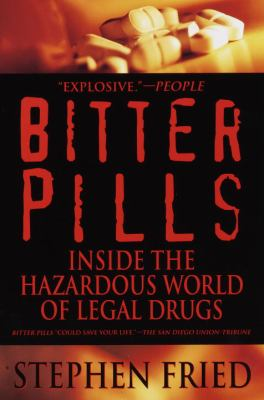 Bitter Pills: Inside the Hazardous World of Legal Drugs 9780553378528