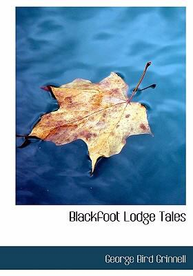 Blackfoot Lodge Tales 9780554235967