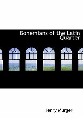 Bohemians of the Latin Quarter 9780554255774