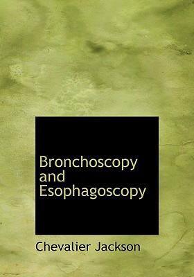 Bronchoscopy and Esophagoscopy 9780554226781
