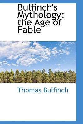 Bulfinch's Mythology: The Age of Fable 9780559105302