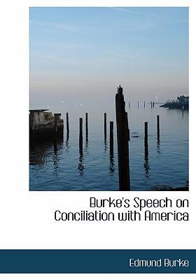 Burke's Speech on Conciliation with America 9780554295688