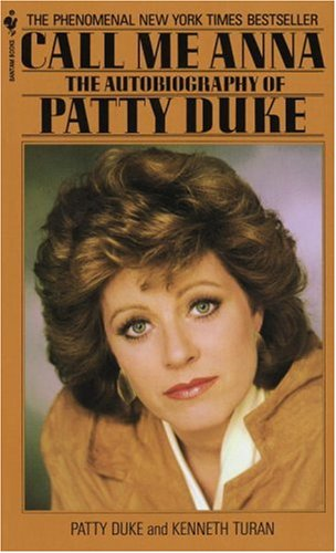 Call Me Anna: The Autobiography of Patty Duke 9780553272055