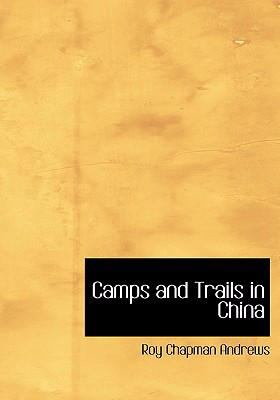 Camps and Trails in China 9780554242026