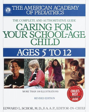 Caring for Your School Age Child: Ages 5-12 9780553379921