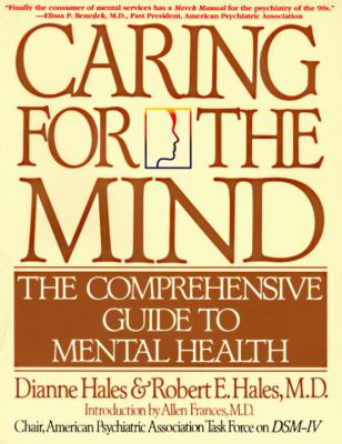 Caring for the Mind: The Comprehensive Guide to Mental Health 9780553375114