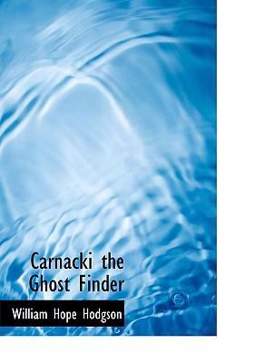 Carnacki the Ghost Finder 9780554234359