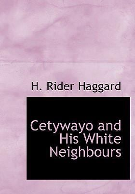 Cetywayo and His White Neighbours 9780554228648