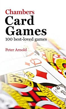 Chambers Card Games: 100 Best-Loved Games 9780550101792