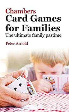 Chambers Card Games for Families: The Ultimate Family Pastime 9780550101846