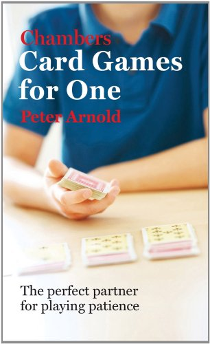 Chambers Card Games for One: The Perfect Partner for Playing Patience 9780550102010