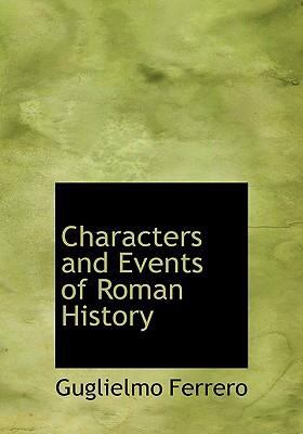 Characters and Events of Roman History 9780554253497