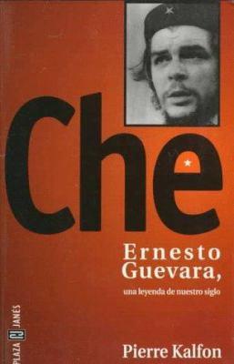 Che: Ernesto Guevara, Una Leyenda de Nuestro Siglo 9780553060720