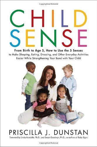 Child Sense: From Birth to Age 5, How to Use the 5 Senses to Make Sleeping, Eating, Dressing, and Other Everyday Activities Easier