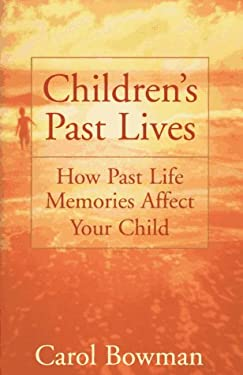 Children's Past Lives: How Past Life Memories Affect Your Child 9780553101843