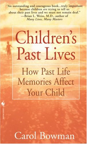 Children's Past Lives: How Past Life Memories Affect Your Child 9780553574852