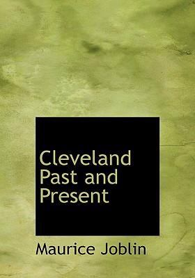Cleveland Past and Present 9780554229881