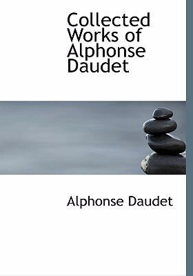 Collected Works of Alphonse Daudet 9780554278117