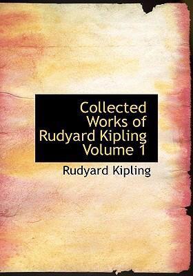 Collected Works of Rudyard Kipling Volume 1 9780554278513