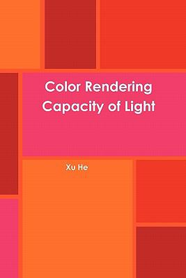 Color Rendering Capacity of Light 9780557293599