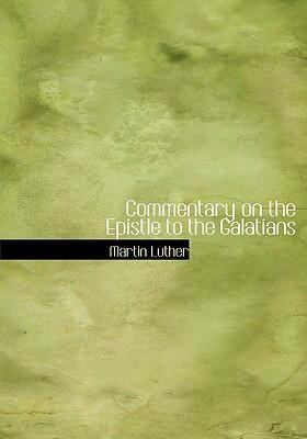 Commentary on the Epistle to the Galatians 9780554264028