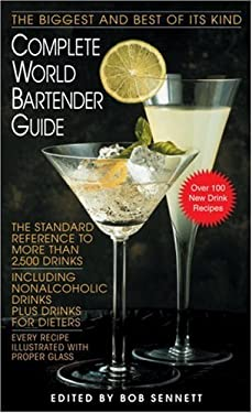 Complete World Bartender Guide: The Standard Reference to More Than 2,500 Drinks 9780553299007
