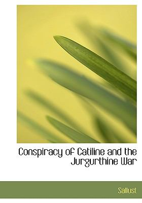 Conspiracy of Catiline and the Jurgurthine War 9780554226224