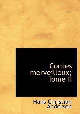 Contes Merveilleux; Tome II 9780554273334