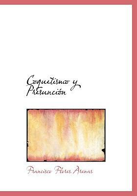 Coquetismo y Presuncion 9780554285856