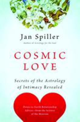 Cosmic Love: Secrets of the Astrology of Intimacy Revealed 9780553383119