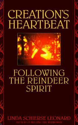 Creation's Heartbeat: Following the Reindeer Spirit 9780553375299