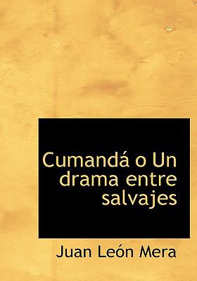 Cumanda O Un Drama Entre Salvajes 9780554251769