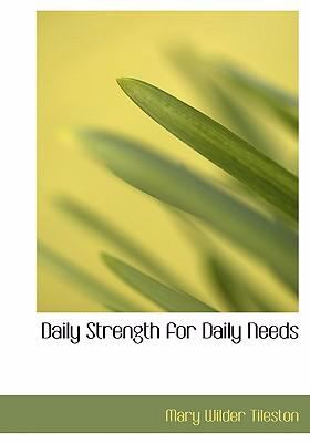 Daily Strength for Daily Needs 9780554227863