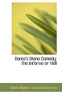 Dante 's Divine Comedy: The Inferno or Hell 9780559148064