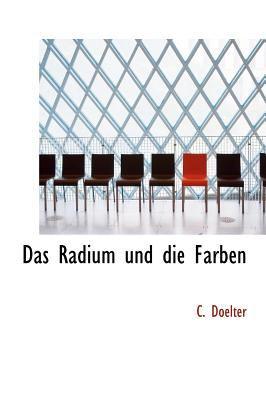 Das Radium Und Die Farben 9780554888125
