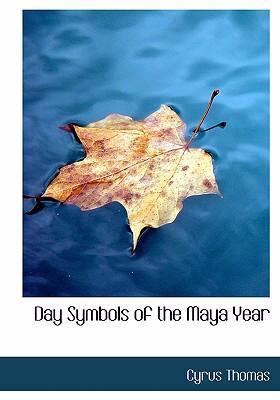 Day Symbols of the Maya Year 9780554279077