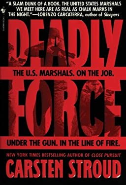 Deadly Force: In the Streets with the U.S. Marshals 9780553763546