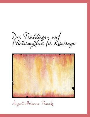 Der Fra1/4hlings- Und Wintermythus Der Kesarsage 9780554651996