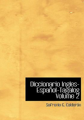 Diccionario Ingles-Espanol-Tagalog Volume 2 9780554268880