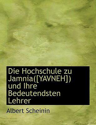 Die Hochschule Zu Jamnia([yavneh]) Und Ihre Bedeutendsten Lehrer 9780554525488